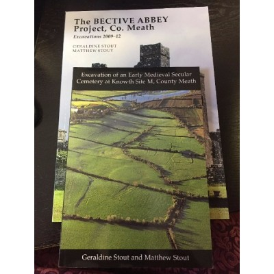 BECTIVE BUNDLE - THE BECTIVE ABBEY PROJECT & Excavation of a secular cemetery at Knowth Site M