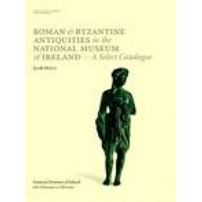 Roman and Byzantine antiquities in the National Museum of Ireland