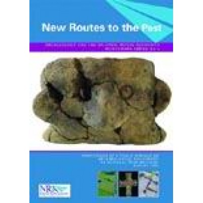 New routes to the past (Archaeology and the National Roads Authority, Monograph Series 4)