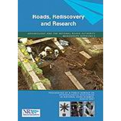 Roads, rediscovery and research (Archaeology and the National Roads Authority, Monograph Series 5)
