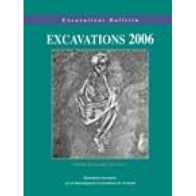 Excavations 2006: Summary accounts of archaeological excavations in Ireland
