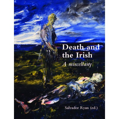 COMING SOON—Death and the Irish: a miscellany