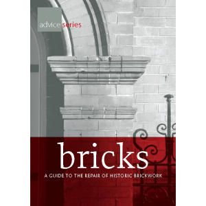 Bricks: a guide to ther repair of historic brickwork