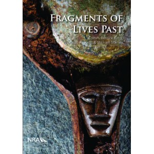 Fragments of Lives Past : archaeological objects from Irish road schemes
