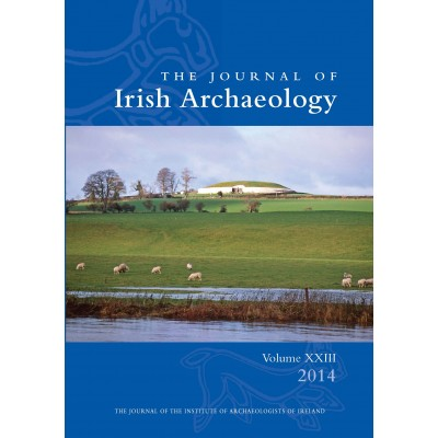 Journal of Irish Archaeology 2014 Vol. XXIII