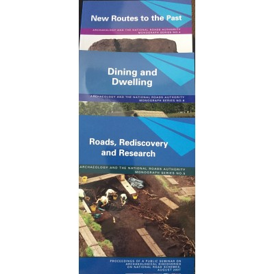 Archaeology and the National Roads Authority Monograph Series Nos. 4,5 & 6