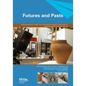 Futures and Pasts: archaeological science on Irish road schemes