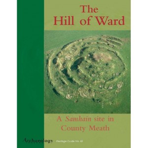 Heritage Guide No. 63: The Hill of Ward in Co. Meath