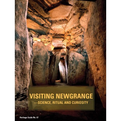 Heritage Guide No. 67 Visiting Newgrange –science, ritual and curiosity