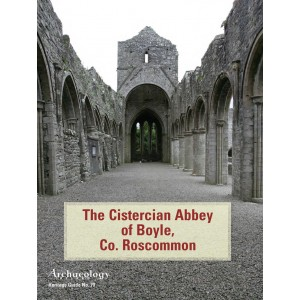 Heritage Guide No. 70: The Cistercian Abbey of Boyle, Co. Roscommon