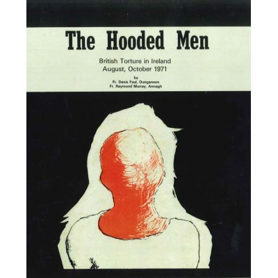 The hooded men: British torture in Ireland, August, October 1971