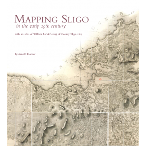 Mapping Sligo  in the early nineteenth century