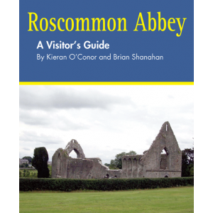 Roscommon Abbey A Visitor's Guide