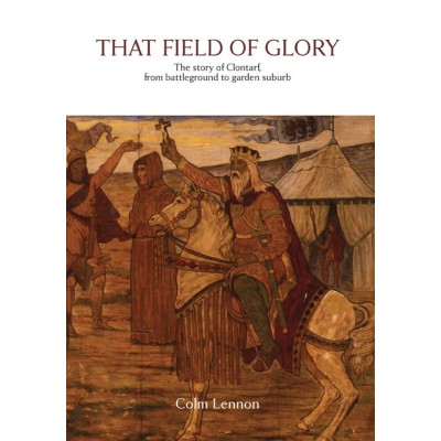 That field of glory: the story of Clontarf