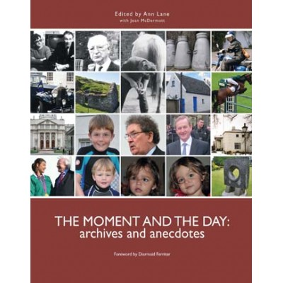 The moment and the day: archives and anecdotes