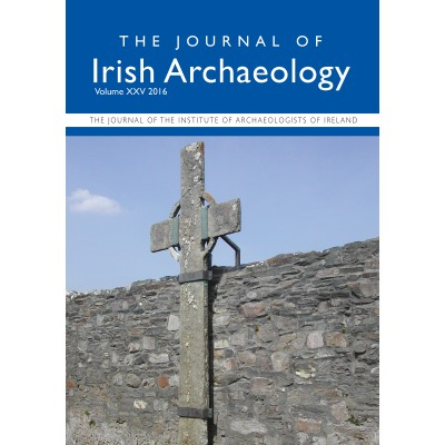 Journal of Irish Archaeology 2016 Vol. XXV