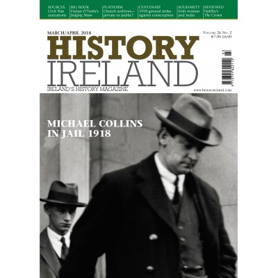History Ireland March/April 2018