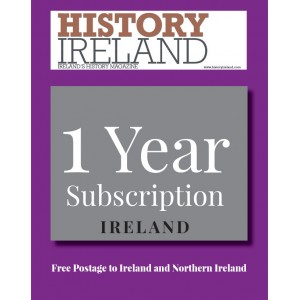History Ireland: 1 year subscription posted to Ireland and Northern Ireland