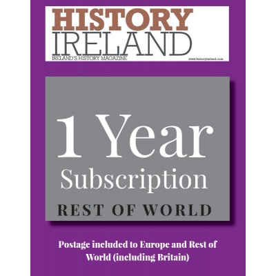 History Ireland: 1 year Subscription to Europe and the Rest of the World (inc. Britain)