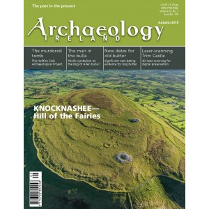 Archaeology Ireland Autumn 2018