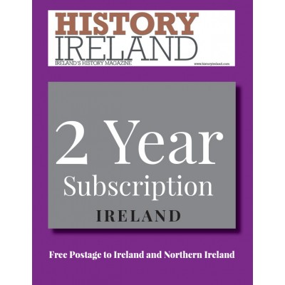 History Ireland: 2 year subscription posted to Ireland and Northern Ireland