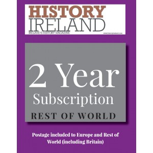 History Ireland: 2 year subscription posted to Europe and the Rest of the World (inc. Britain)