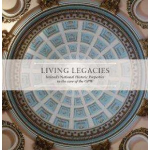 Living Legacies: Ireland's National Historic Properties