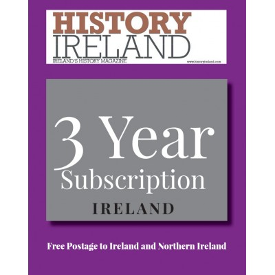 History Ireland :3  year subscription posted to Ireland and Northern Ireland
