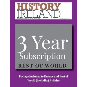 History Ireland: 3 year subscription posted to Europe and the Rest of the World (inc. Britain)
