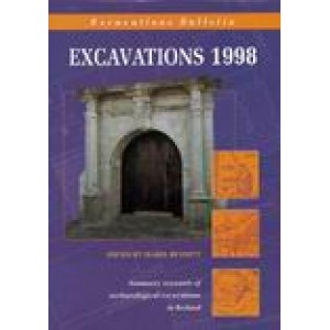 Excavations 1998: summary accounts of archaeological excavations in Ireland