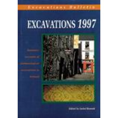Excavations 1997: summary accounts of archaeological excavations in Ireland