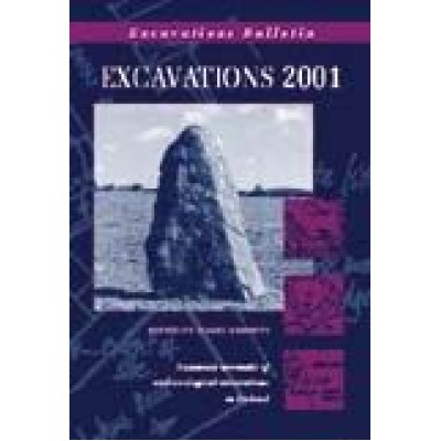 Excavations 2001: summary accounts of archaeological excavations in Ireland