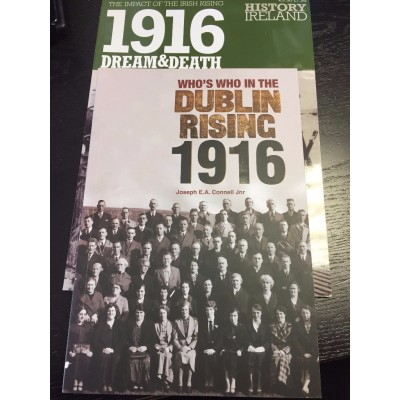 Who's Who in the Dublin Rising 1916 & FREE 1916: Dream & Death -  a commemorative annual on the impact of the 1916 Dublin Rising