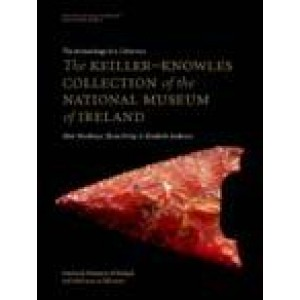The archaeology of a collection: the Keiller–Knowles collection of the National Museum of Ireland