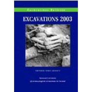 Excavations 2003: summary accounts of archaeological excavations in Ireland