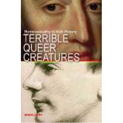 Terrible Queer Creatures: A history of homosexuality in Ireland