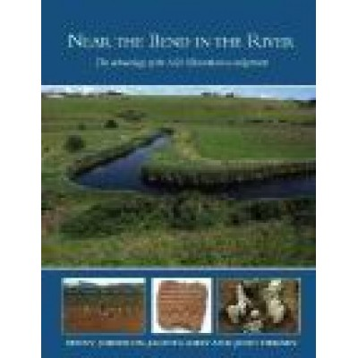 Near the bend in the river: the archaeology of the N25 Kilmacthomas realignment. ( NRA Scheme Monograph 3).