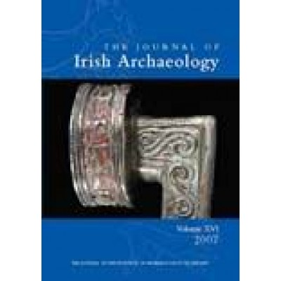 Journal of Irish Archaeology, Vol. XVI (2007).