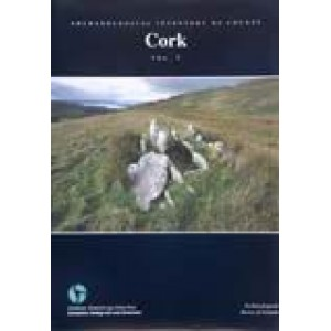 Archaeological Inventory of County Cork. Volume 5.