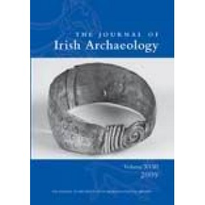 Journal of Irish Archaeology, Vol. XVIII (2009)