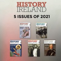 History Ireland 5 Back issues from 2021