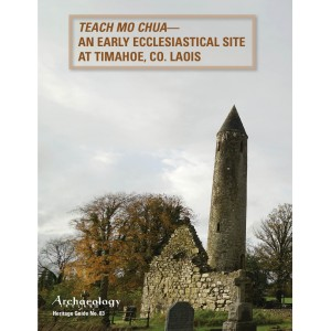 Heritage Guide No. 83: Teach Mo Chua— an early ecclesiastical site  at Timahoe, Co. Laois