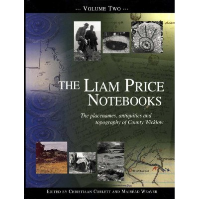 The Liam Price notebooks: the placenames, antiquities and topography of County Wicklow