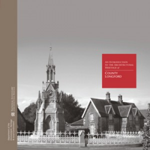 An introduction to the architectural heritage of County Longford