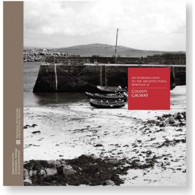 An introduction to the architectural heritage of County Galway. (National Inventory of Architectural Heritage Series.)