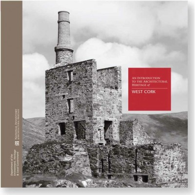 An introduction to the architectural heritage of West Cork. (National Inventory of Architectural Heritage Series.)