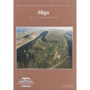 Archaeological Inventory of County Sligo. Vol.1: South Sligo