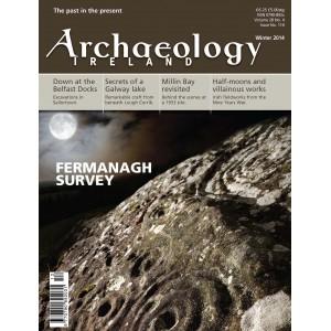 Archaeology Ireland Vol. 28 No. 4