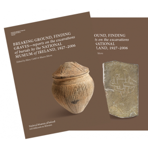 Breaking ground, finding graves— reports on the excavations of burials by the  National Museum of Ireland, 1927–2006 in 2 volumes