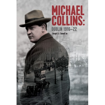 Michael Collins: Dublin 1916–22